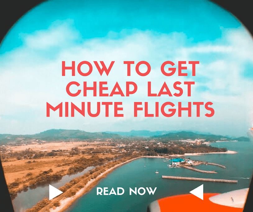 Cheap Last Minute Flights >> How To Get Cheapest Last Minute Flight Deals Our Vagabond Stories