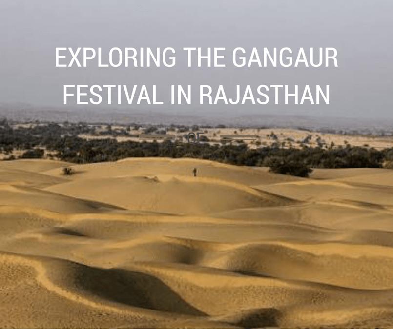 Exploring Gangaur Festival in Rajasthan
